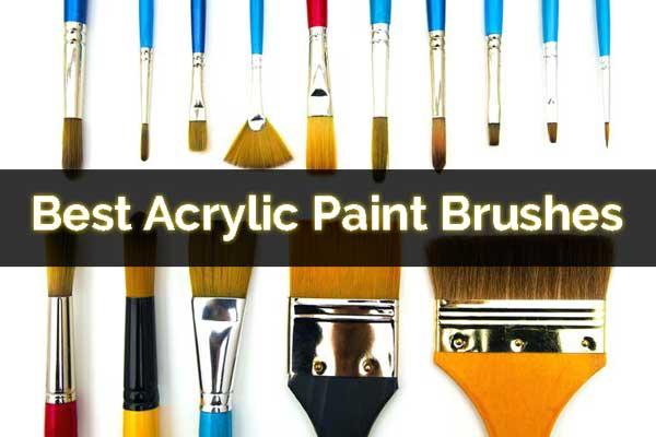 Best Acrylic Paint Brushes
